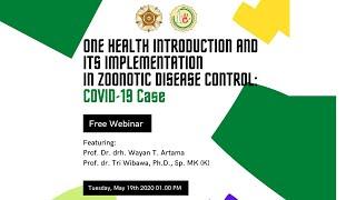 Webinar with OHCC UGM #1: Pengenalan One Health dan Implementasinya