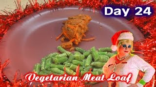 Vegetarian Holiday Meatloaf : Day 24 Trailer Park Christmas