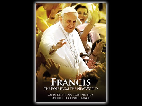 Francis: The Pope From The New World  Full Documentary