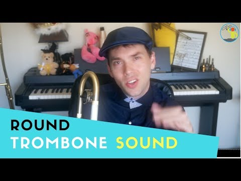 Round and Open Your Trombone Sound with this Simple Trick