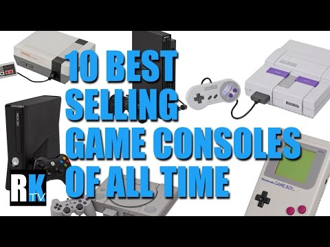 10 BEST SELLING VIDEO GAME CONSOLES OF ALL TIME