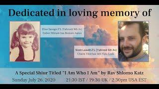 """I Am Who I Am"" – A special shiur for Scott Leavitt Z'L by Rav Shlomo Katz."