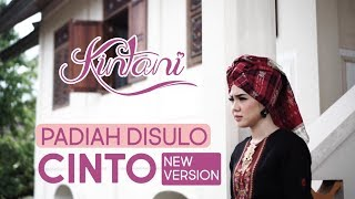 Download lagu Kintani - Padiah Disulo Cinto NEW VERSION