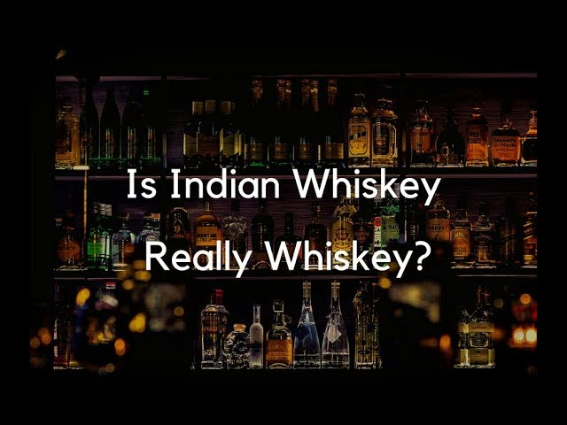 Whiskey Made In India Is A Craze Across The Globe