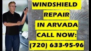 Windshield Repair in Arvada CALL NOW (720) 633-95-96