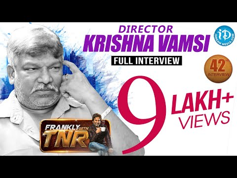 Director Krishna Vamsi Interview | Frankly With TNR #42 | Talking Movies with iDream #247