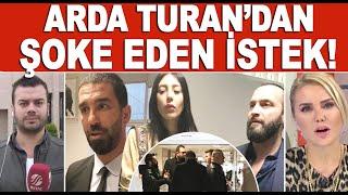 Arda Turan ve Berkay hapis yatacak mı? Arda Turan'ın isteği Ece Erken'i şaşırttı