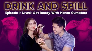#DrinkAndSpill Ep 1: Drunk Get Ready with Marco Gumabao