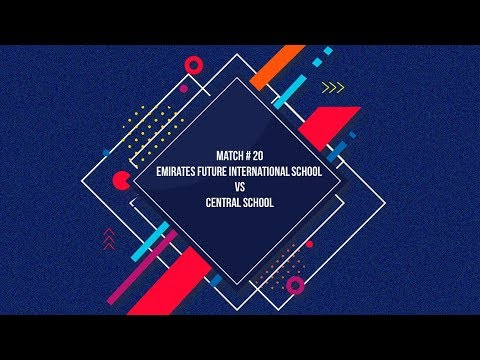 Match # 20 Emirates Future International School  Vs Central School