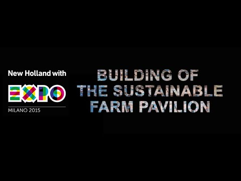 New Holland Time Lapse Sustainable Farm Pavilion at Expo Milano 2015