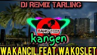 Download lagu Dj remix tarling KANGEN wa kancil ft wa koslet,versi dj kendang
