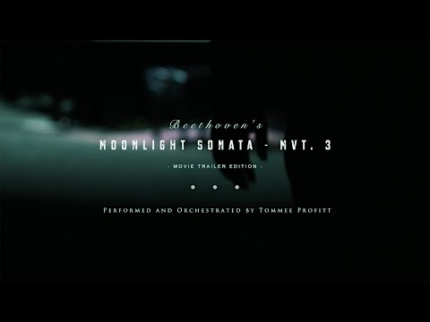 Beethoven Moonlight Sonata 3rd Movement (MOVIE TRAILER EDITION)