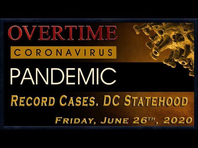Overtime: Record Outbreaks, Travel Restrictions, DC Statehood