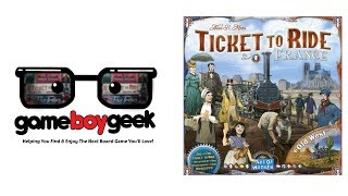 Ticket to Ride Map Pack 6: France & Old West Review with the Game Boy Geek