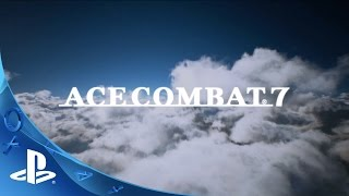 Download Video PlayStation Experience 2015: Ace Combat 7: Skies Unknown - Announcement Trailer | PS4, PS VR MP3 3GP MP4
