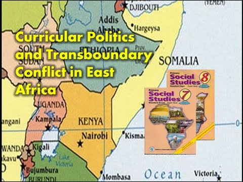 """Curricular politics and transboundary conflict in East Africa""   Kim Foulds, PhD"