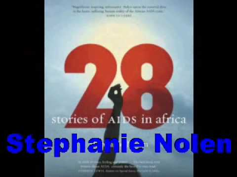Stephanie Nolen-28: Stories of AIDS in Africa-inte...