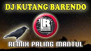 DJ KUTANG BARENDO REMIX BURUNG GAGAK TERBARU