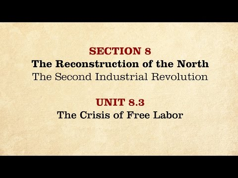 MOOC | The Crisis of Free Labor | The Civil War and Reconstruction, 1865-1890 | 3.8.3