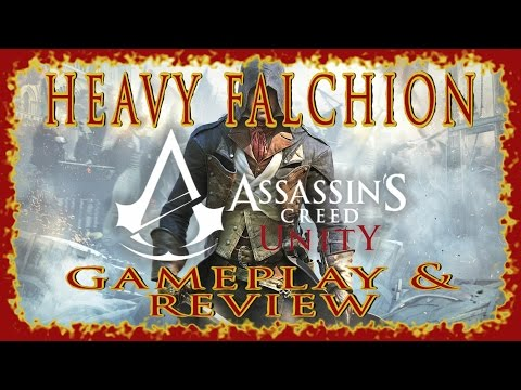 AC UNITY | HEAVY FALCHION GAMEPLAY & REVIEW | BEST HEAVY WEAPON IN THE GAME | PS4