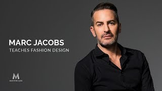 Marc Jacobs Teaches Fashion Design | Official Trailer
