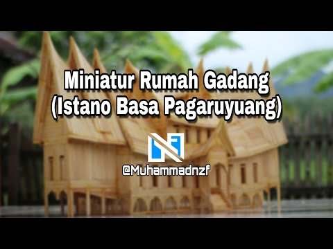 Bikin Miniatur Rumah Gadang (Istano Basa Pagaruyuang)