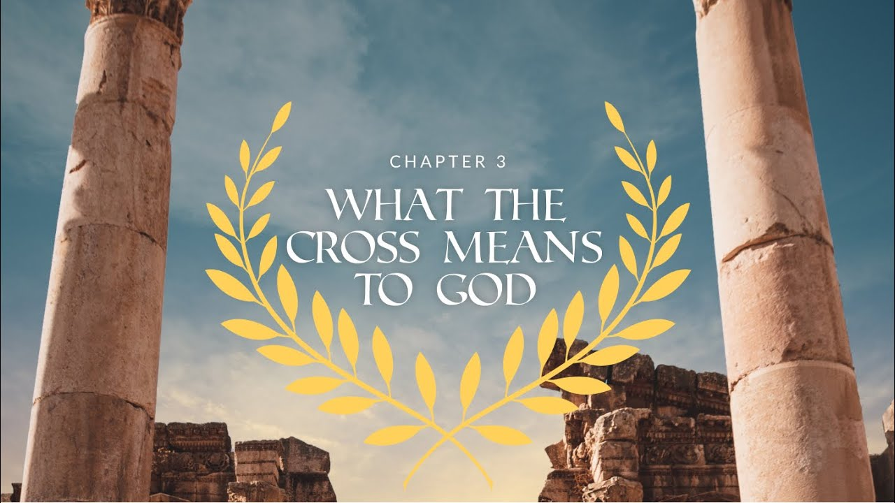 Romans Ch. 3 | What The Cross Means to God