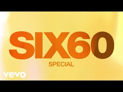 Six60 - Special (Audio)