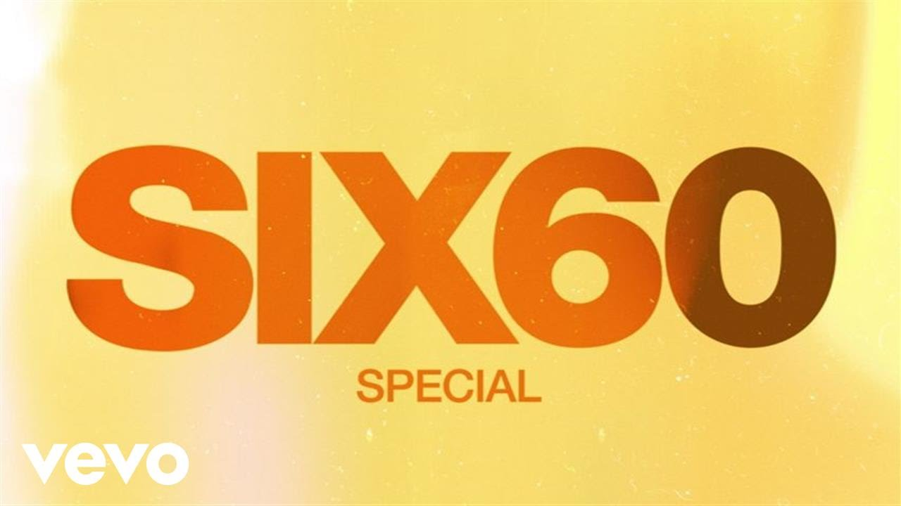 six60-special-audio-six60vevo