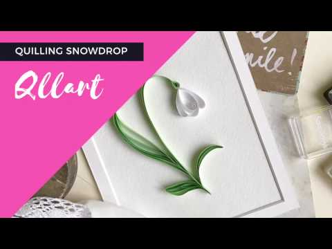QllArt /Quilling filigree pattern / How to make quilled snowdrop card