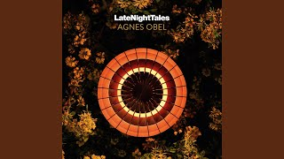 Late Night Tales: Agnes Obel (Continuous Mix)