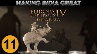 Europa Universalis 4: Dharma - Making India Great - Ep 11