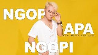 Eko Mega Bintang - Ngopi Ngapa Ngopi (Official Music Video)