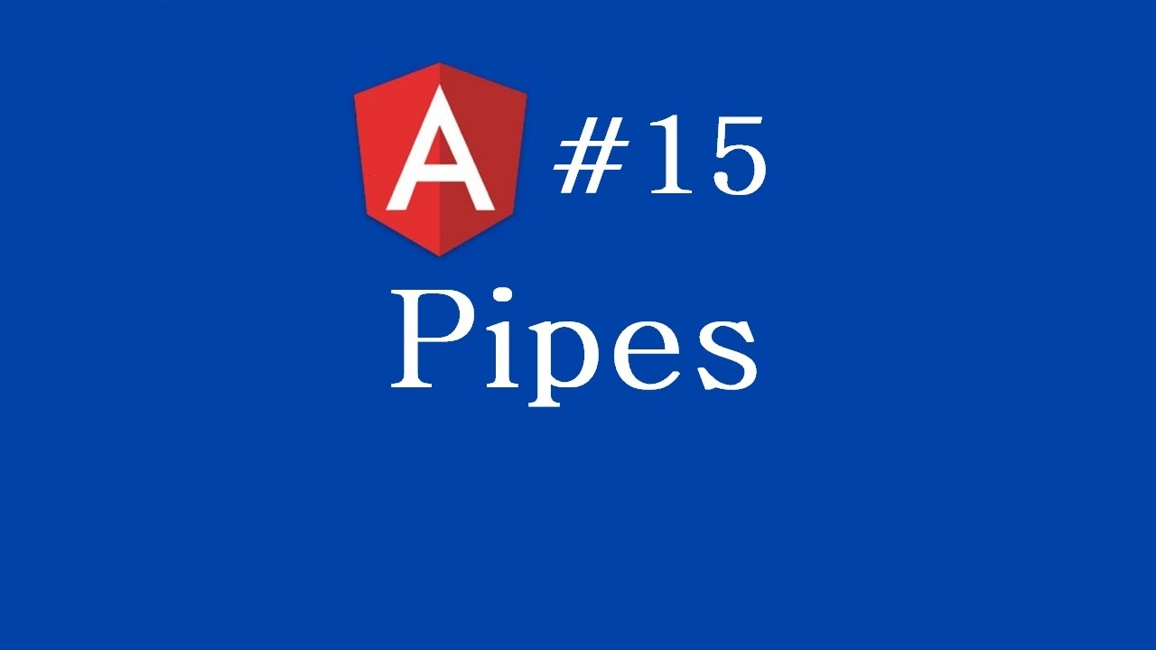 Angular 2 Tutorial - 15 - Pipes