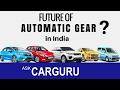 Future of Automatic Cars in India ? CARGURU Explains, ?????? ???, Maruti, Honda, Tata, Hyundaii