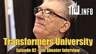 Transformers University – Episode 002 – Jim Shooter Interview – presented by TFU.INFO