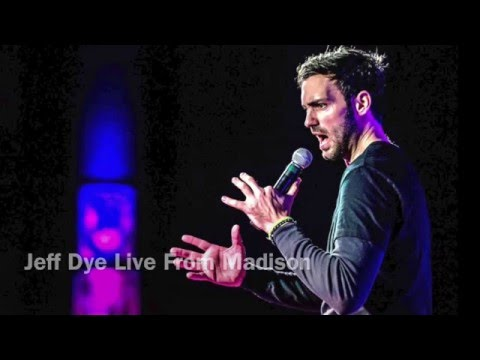 """Jeff Dye Stand Up  """"Live From Madison"""" Gay?"""