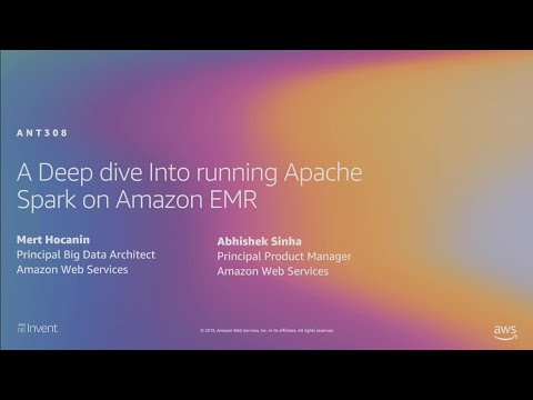 AWS re:Invent 2019: [REPEAT 1] Deep dive into running Apache Spark on Amazon EMR (ANT308-R1)