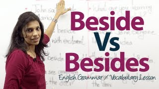 The difference between 'Beside' and 'Besides' - English Grammar lesson