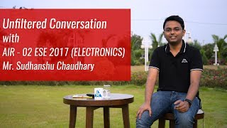 Unfiltered Conversation with Mr. Sudhanshu Chaudhary ESE AIR-02(Electronics)