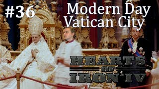 HoI4 - Modern Day Mod - Vatican City - Part 36 - End part 1 of 2
