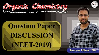 Organic Chemistry (NEET - 2019) Solutions & Discussion