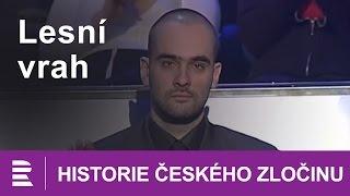 Historie českého zločinu: Lesní vrah