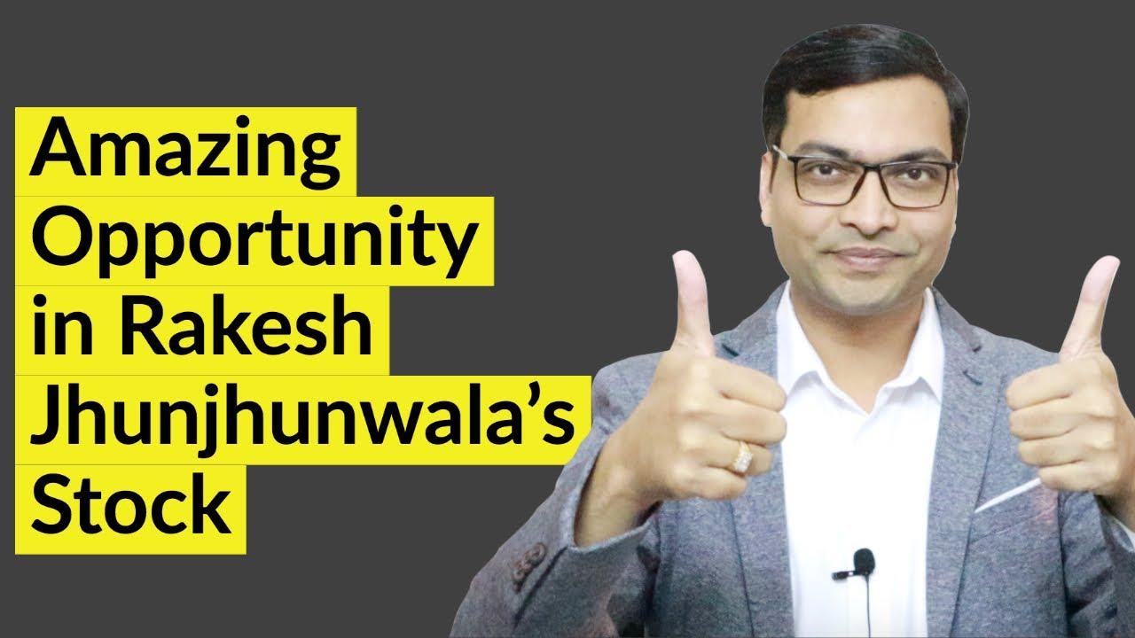 Amazing Opportunity in Rakesh Jhunjhunwala's Stock