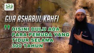 Gua Ashabul Kahfi - Ustadz DR Syafiq Riza Basalamah MA