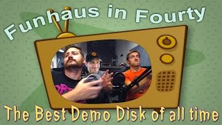 funhaus in forty the best demo disk of all time