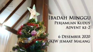 Ibadah Minggu Perjamuan Kudus Advent ke-2 6 Desember 2020 GKJW Jemaat Malang