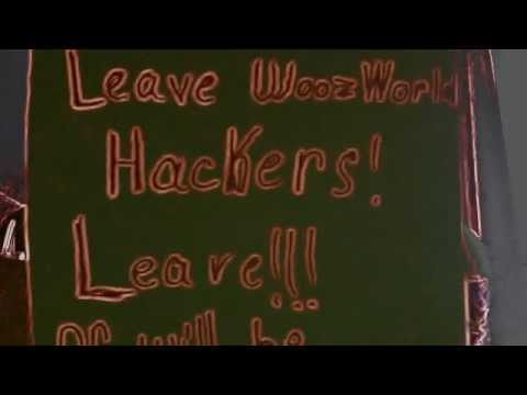 Leave WoozWorld Hackers! Or Will Be Revolution!
