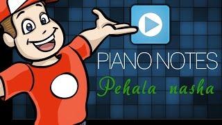 PEHLA NASHA PIANO NOTES  BY RAJBALAN S