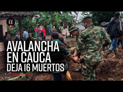 Al menos 16 muertos y cinco heridos por deslizamiento en Rosas, Cauca | Noticias | El Espectador